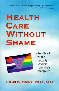 Health Care Without Shame: A Handbook for the Sexually Diverse and Their Caregivers
