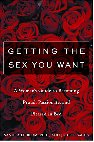 Getting the sex you Want: A woman's guide to becoming proud, passionate and pleased in bed.